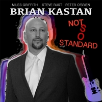 Brian Kastan dynamically different jazz rock