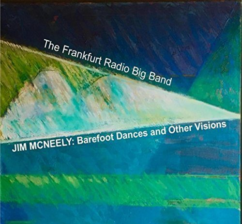 Jim McNeely &The Frankfurt Radio Big Band stunning visionary jazz
