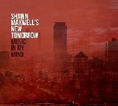Shawn Maxwell's New Tomorrow inspired, refreshing jazz collaborations