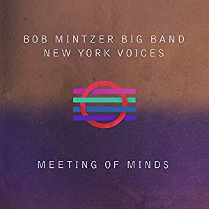 Uniquely exciting vocal big band blend Bob Mintzer Big Band/New York Voices