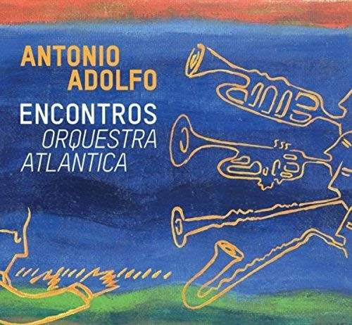 Magnificently memorable Latin jazz big band Antonio Adolfo