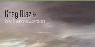 Inventive big band jazz Greg Diaz & The Art Of Imagination