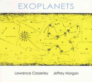 Cosmically exciting live improvisation Lawrence Casserley Jeffrey Morgan