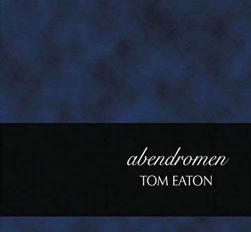 Ethereal piano dreams Tom Eaton