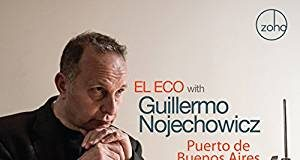 EL ECO with Guillermo Nojechowicz exciting jazz passport