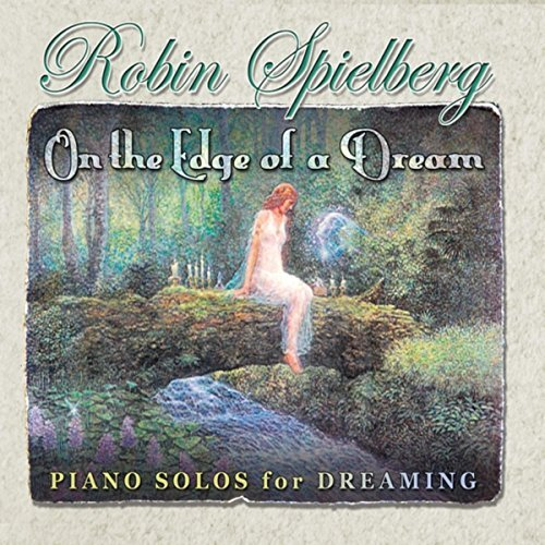 Robin Spielberg magical piano dreams