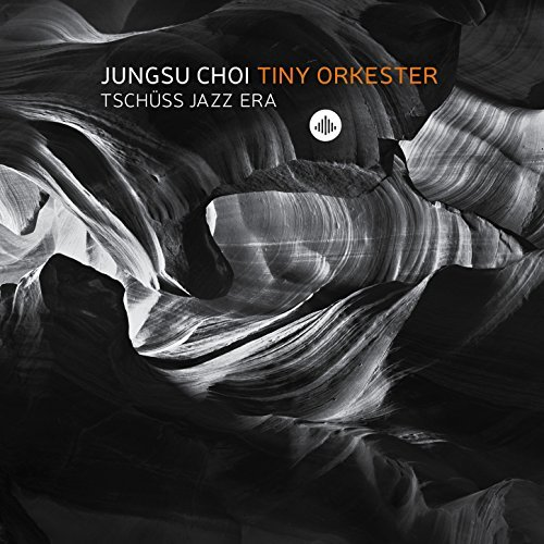 Jazz freed from jazz Jungsu Choi Tiny Orkester