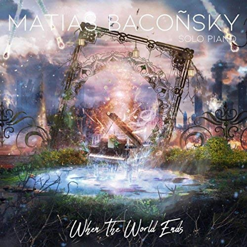 Deeply dramatic piano works Matias Baconsky
