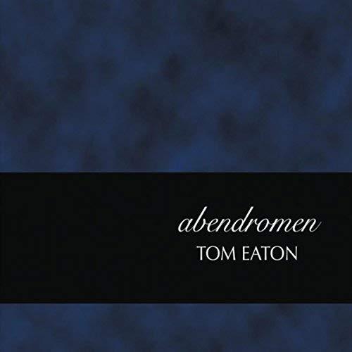 Ethereal piano dreams Tom Eaton