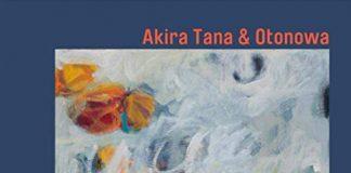 Invigorating Japanese jazz Akira Tana and Otonowa