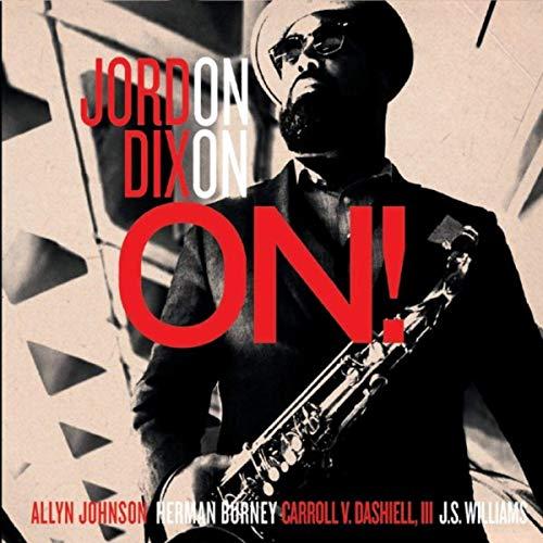 Hugely soulful sax led jazz Jordon Dixon