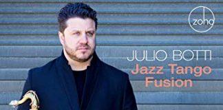 Terrifically exciting tango jazz Julio Botti