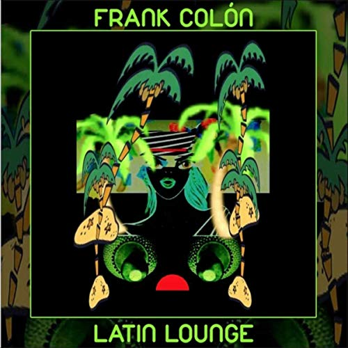 Infectious original Latin jazz Frank Colón