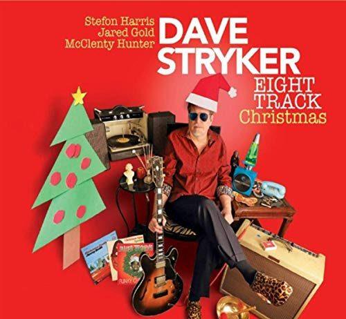Hippest ever Christmas jazz Dave Stryker