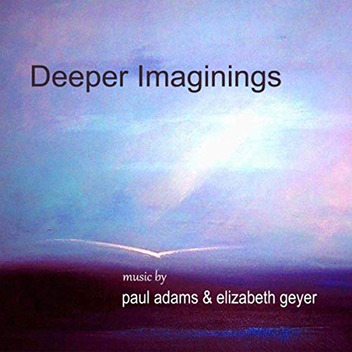 Exciting experiential musical excursions Paul Adams Elizabeth Geyer