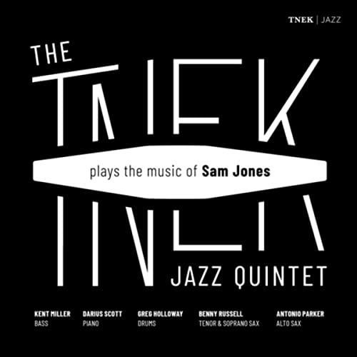Tantalizing Sam Jones tribute jazz The Tnek Jazz Quintet