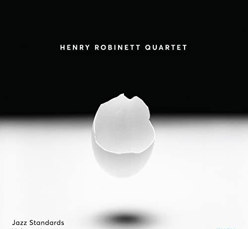 Remarkably timely jazz standards Henry Robinett Quartet