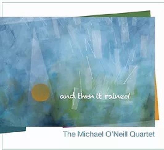 Magical masterful jazz Michael O'Neill