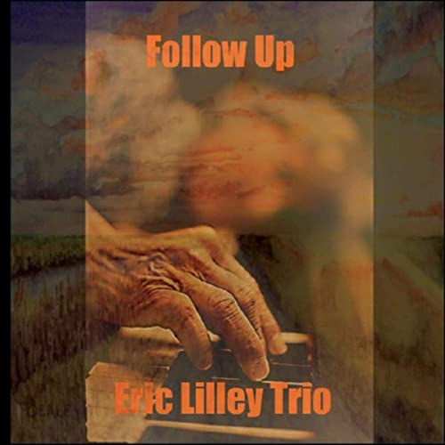 Super sophisticated modern jazz Eric Lilley Trio