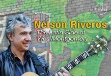 Triumphant Wes Montgomery tribute Nelson Riveros