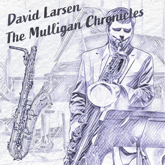 Solid tribute to Gerry Mulligan David Larsen