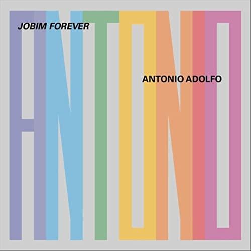 Joyful Jobim musical celebrations Antonio Adolfo